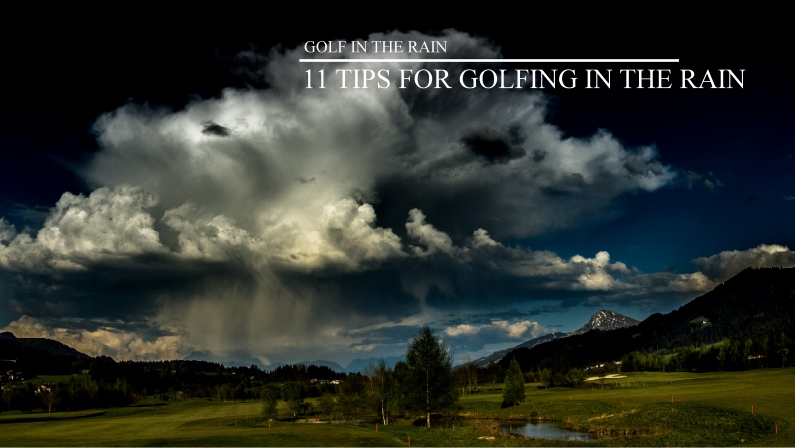 11 Tips For Golfing In The Rain - Golf In The Rain
